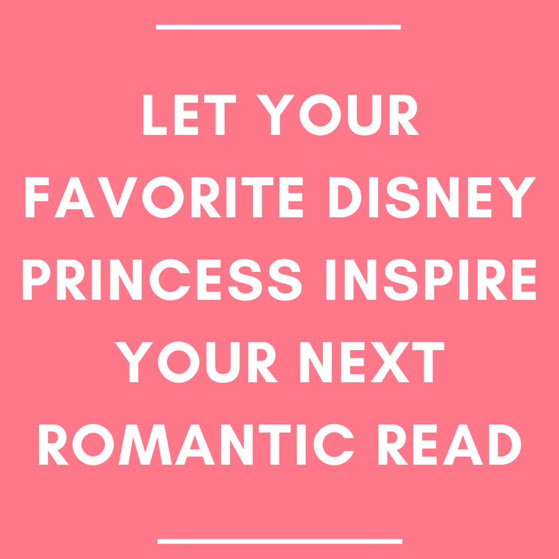 Let Your Favorite Disney Princess Inspire Your Next Romantic Read