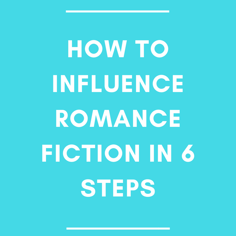 How to Influence Romance Fiction in 6 Steps
