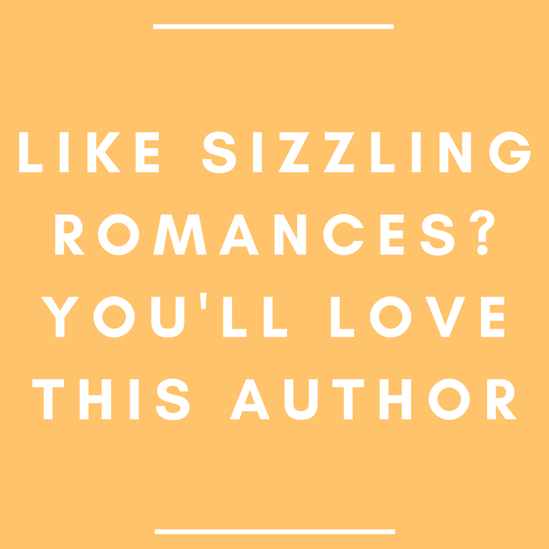 Like Sizzling Romances? You'll Love This Author