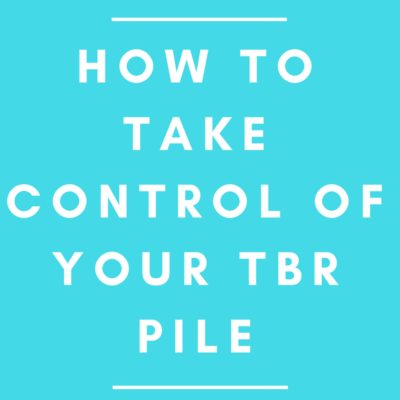 How to Take Control of Your TBR Pile