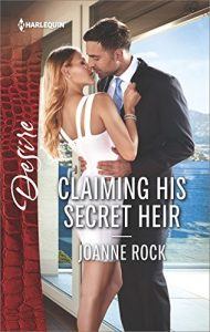 Claiming His Secret Heir by Joanne Rock