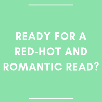 Ready for a Red-Hot and Romantic Read?