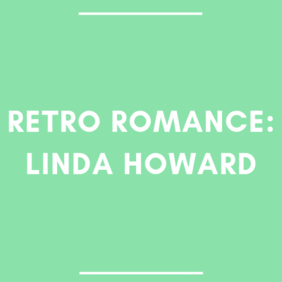 Retro Romance: Linda Howard