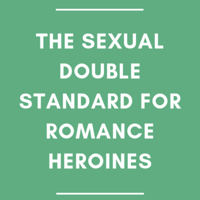 The Sexual Double Standard for Romance Novels