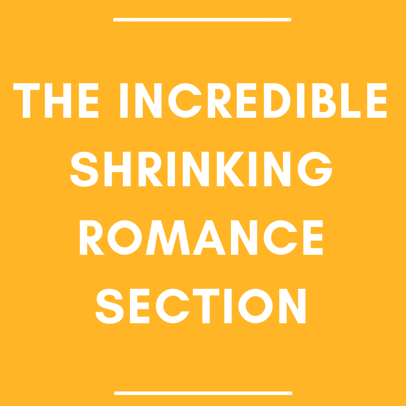 The Incredible Shrinking Romance Section