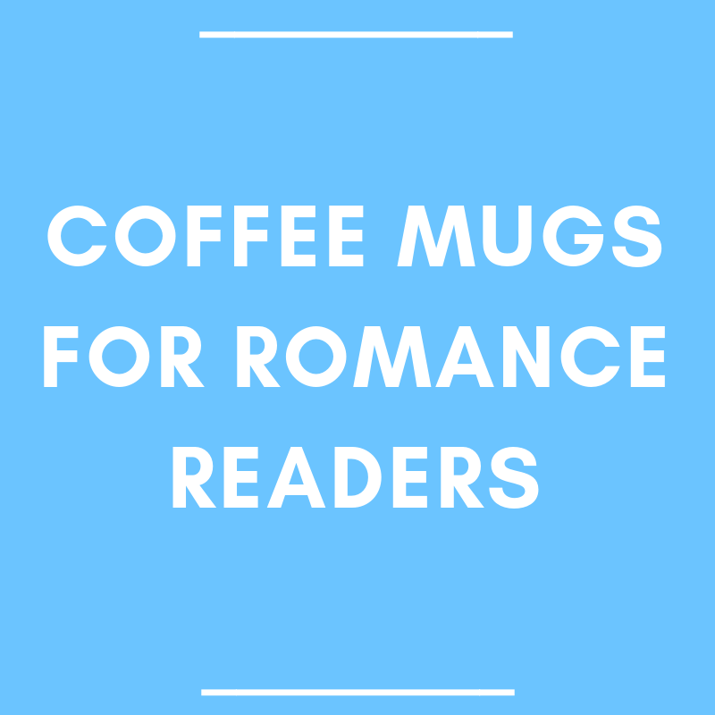 Coffee Mugs for Romance Readers