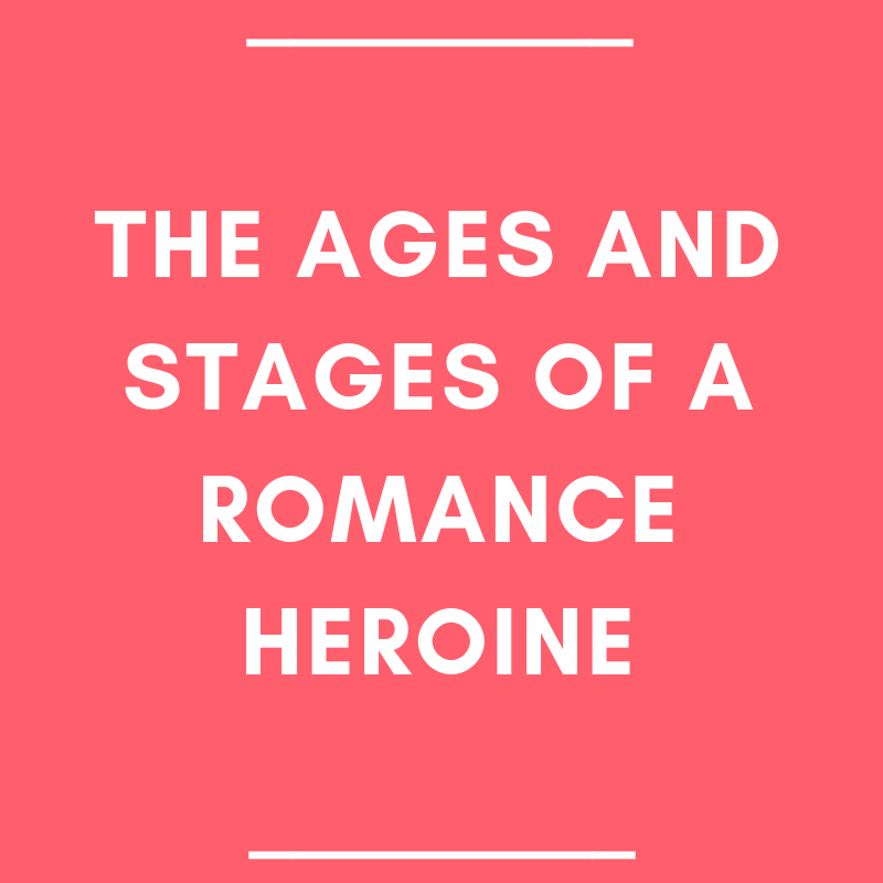 The Ages and Stages of a Romance Heroine