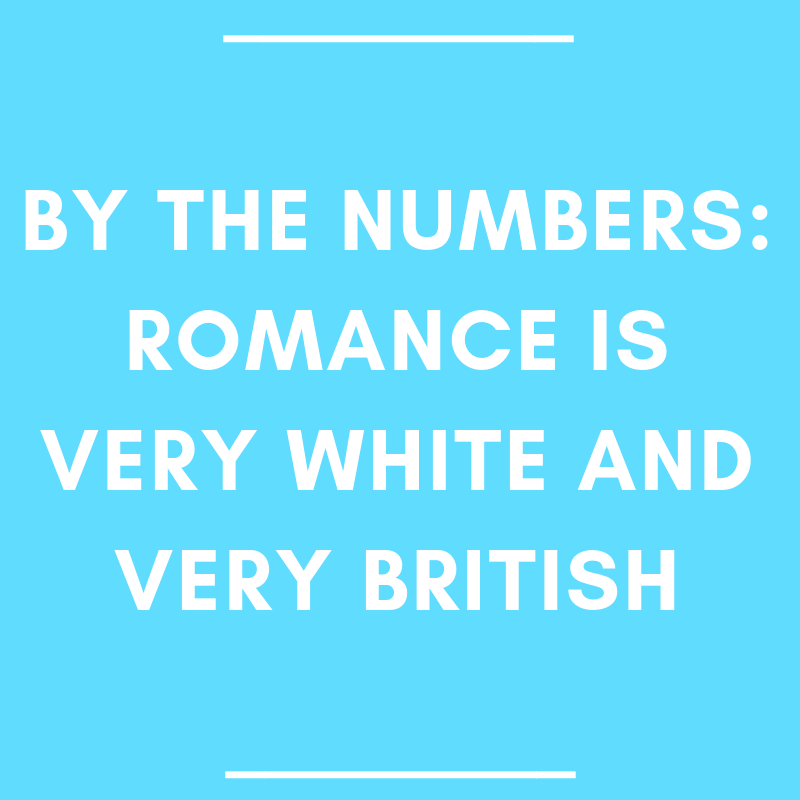 By the Numbers: Romance is Very White and Very British
