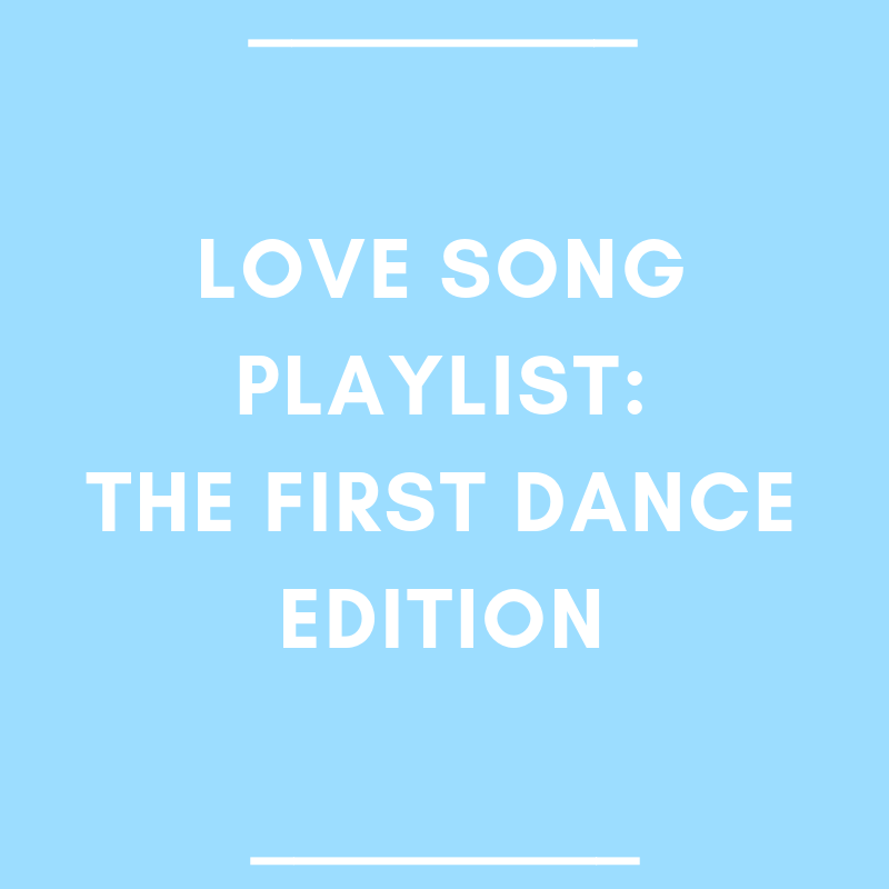 Love Songs Playlist: The First Dance Edition