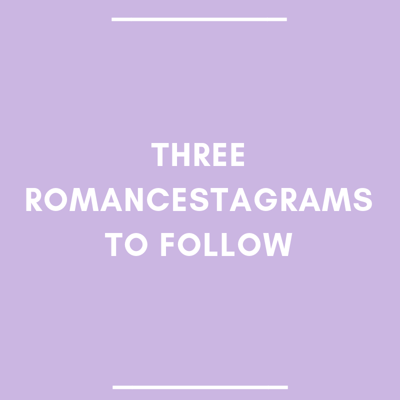 3 Romancestagrams to Follow