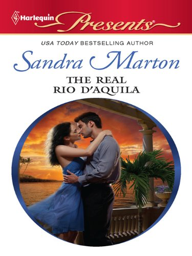 The Real Rio D'Aquila by Sandra Marton