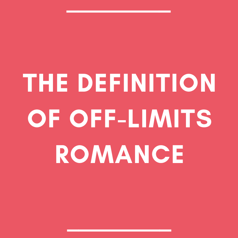 The Definition of Off-Limits Romance