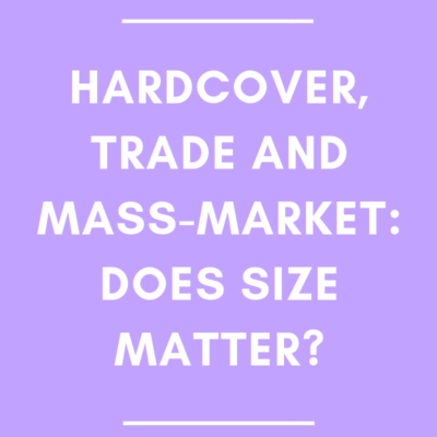 Hardcover, Trade and Mass-Market: Does Size Matter?