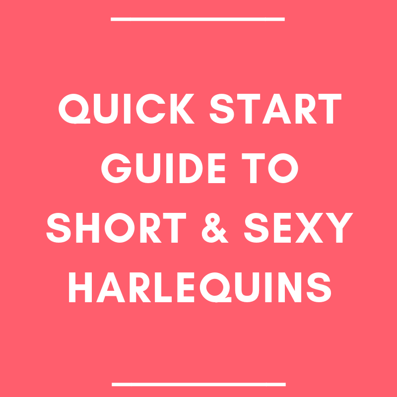 Quick Start Guide to Short & Sexy Harlequins