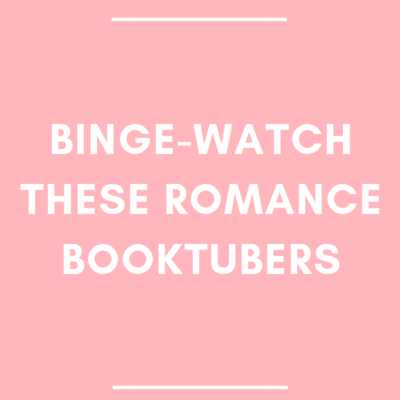 Binge-Watch These Romance BookTubers