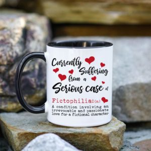 Currently suffering from a serious case of Fictophilia: (n) A condition involving an irrevocable and passionate love for a fictional character coffee mug