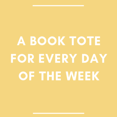 A Book Tote for Every Day of the Week