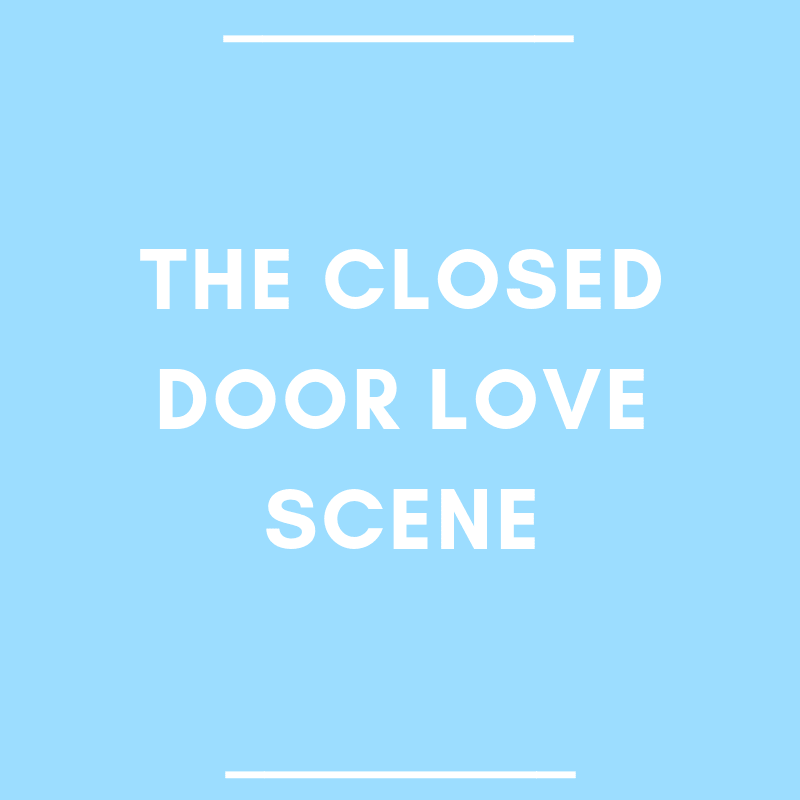 The Closed Door Love Scene