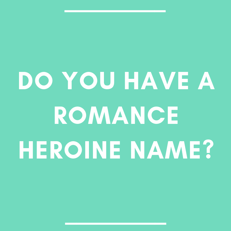 Do You Have a Romance Heroine Name?