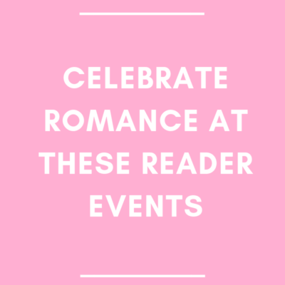 Celebrate Romance at These Reader Events