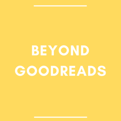 Beyond Goodreads