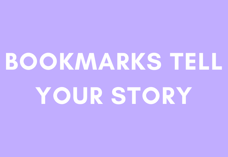 Bookmarks Tell Your Story