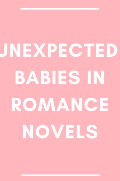Unexpected! Babies in Romance Novels