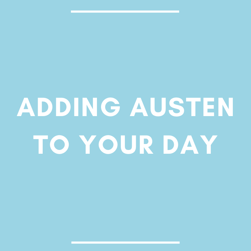 Adding Austen to Your Day