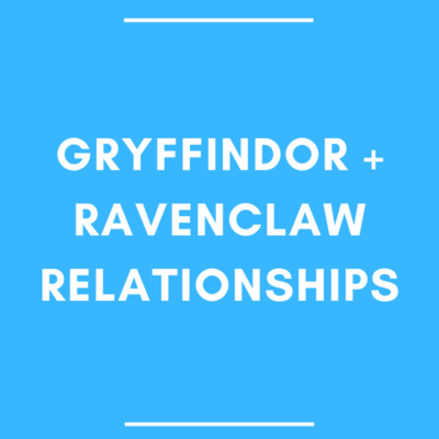 Gryffindor and Ravenclaw Relationships