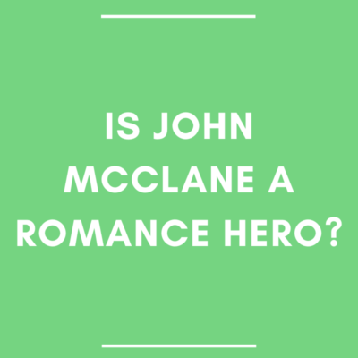 Is John McClane a Romance Hero? Text on green tile