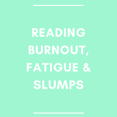 Reading Burnout, Fatigue and Slumps