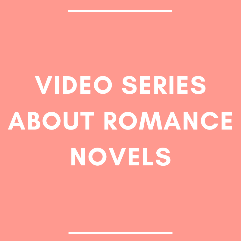 Video Series about Romance Novels