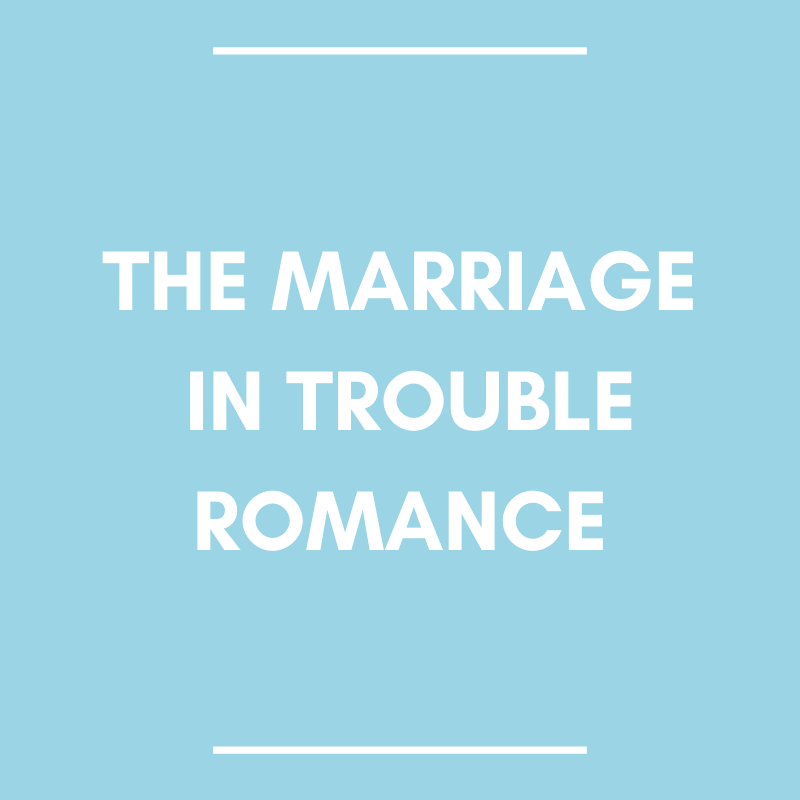 The Marriage in Trouble Romance