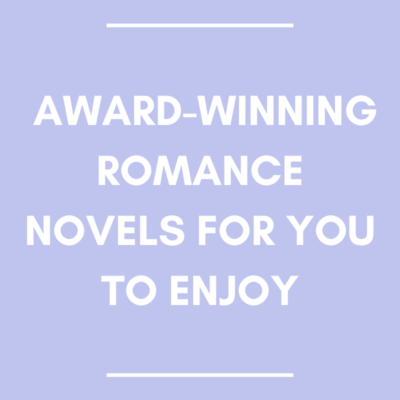 Award-Winning Romance Novels for You to Enjoy