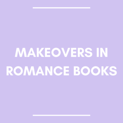 Makeovers in Romance Books