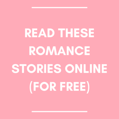 Read These Romance Stories Online (for Free!)