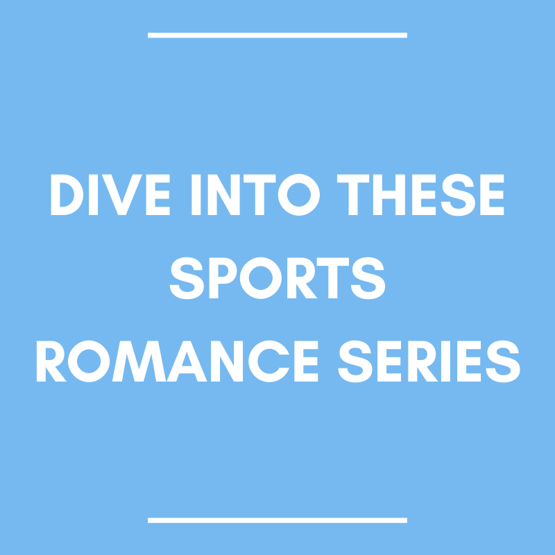 Dive Into These Sports Romance Series