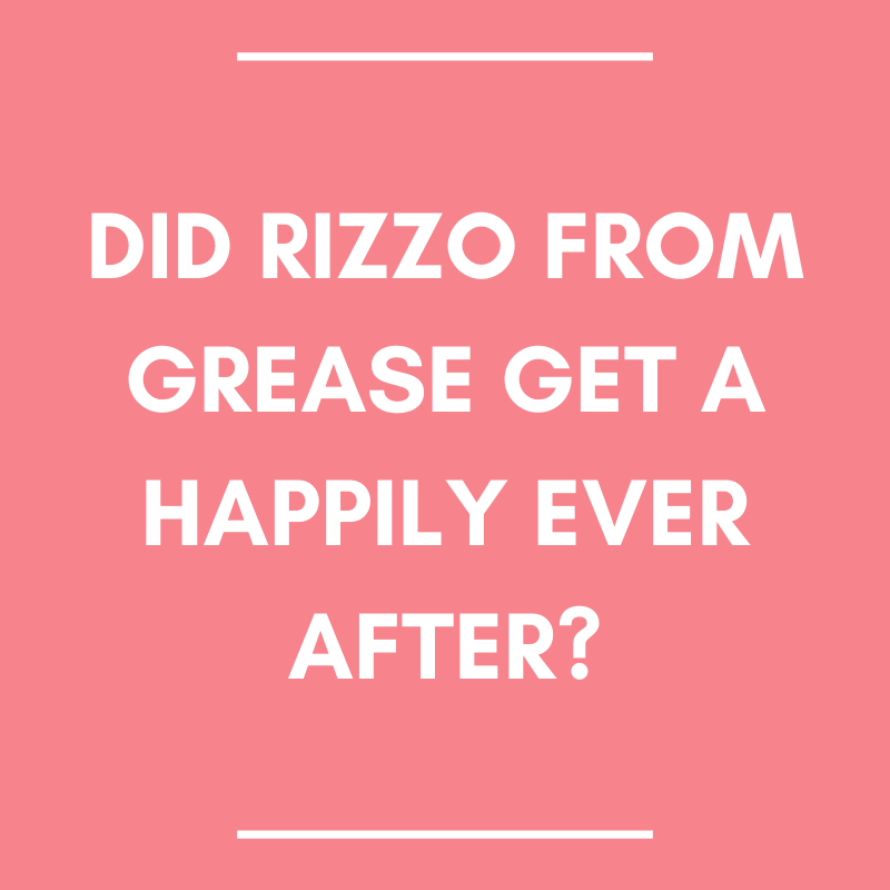 Did Rizzo from Grease Get a Happily Ever After?