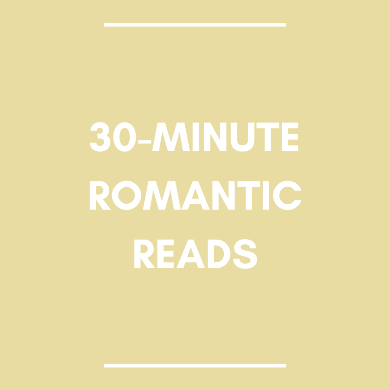 30-Minute Romantic Reads