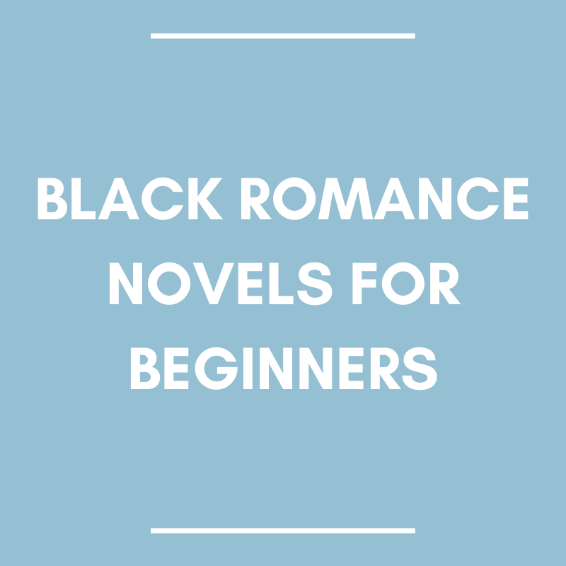 Black Romance Novels for Beginners
