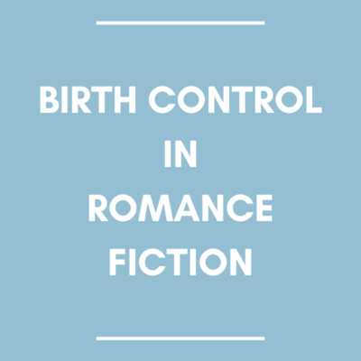 Birth Control in Romance Fiction