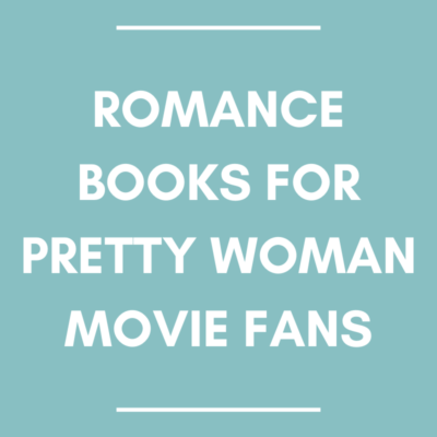 Romance Books for Pretty Woman Movie Fans