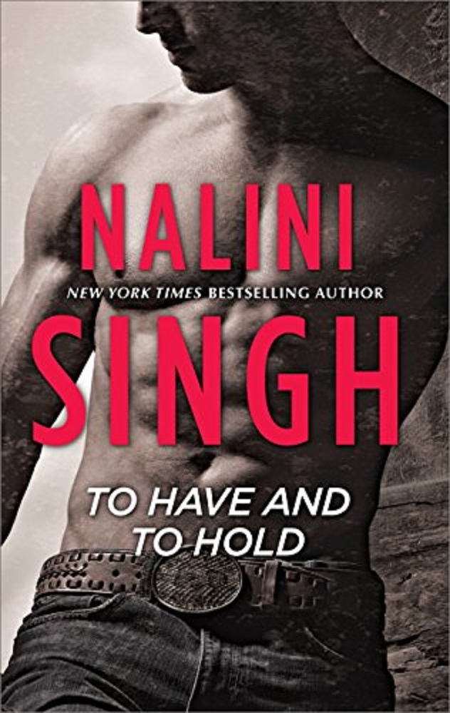 To Have and To Hold by Nalini Singh