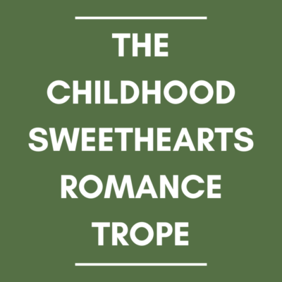 The Childhood Sweethearts Romance Trope
