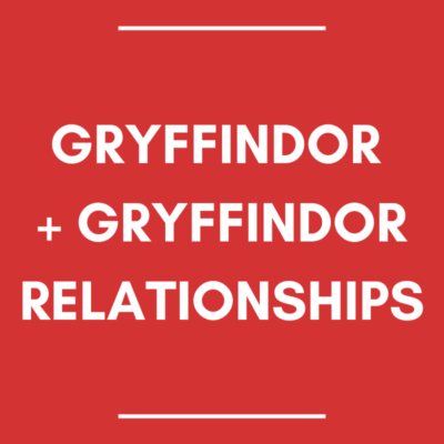 Red tile with text: Gryffindor and Gryffindor relationships