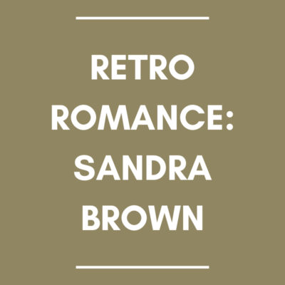 Retro Romance: Sandra Brown