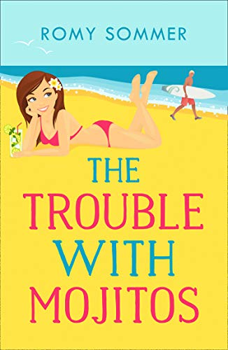 book cover for The Trouble with Mojitos by Romy Sommer