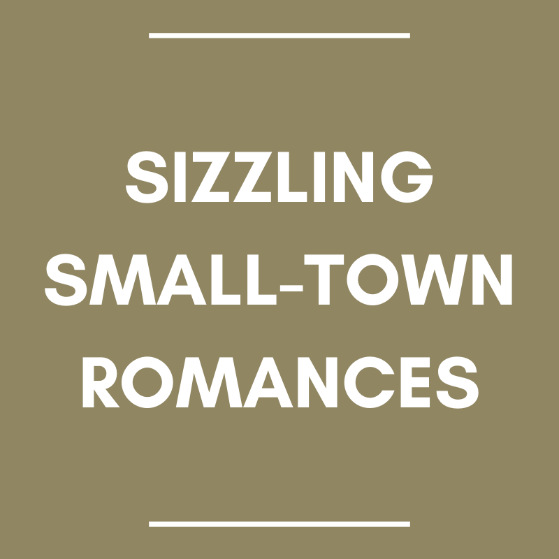 Sizzling Small-Town Romances