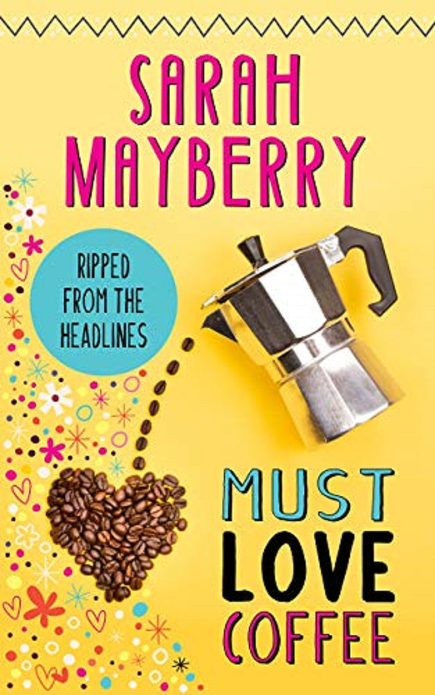 book cover for Must Love Coffee by Sarah Mayberry